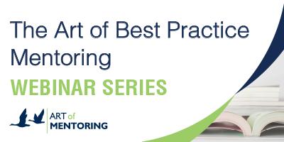 Free Mentoring Webinar | The Art of Best Practice Mentoring